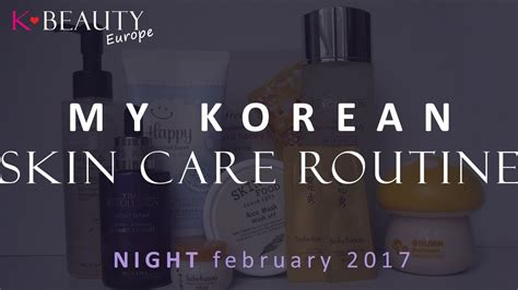 My Skin Care Routine February 2007 by Current Korean Skin Care Routine My Korean Skin Care