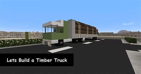 minecraft semi truck minecraft vehicle tutorial semi timber truck
