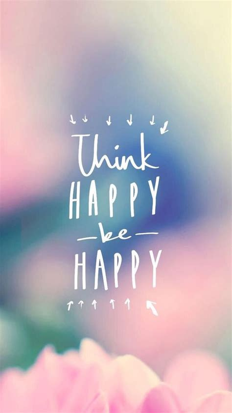 wallpaper for iphone happy think happy be happy find more inspirational wallpapers