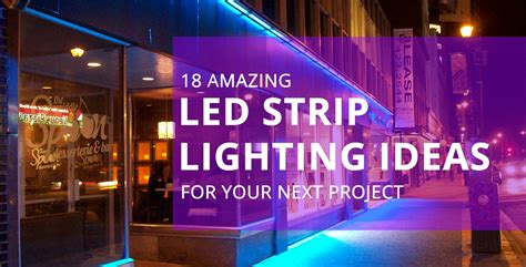 guide to led strip lighting 18 amazing led strip lighting ideas for your next project