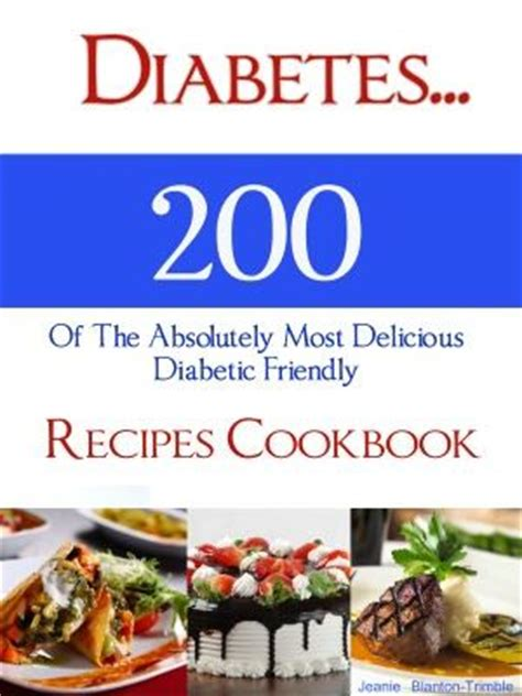 vegetarian cookbook for diabetics tasty diabetes friendly recipes books diabetes 200 of the absolutely most delicious diabetic