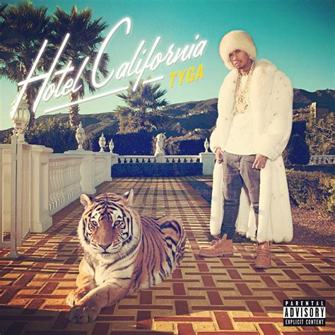 Tyga Hotel California Quotes Tumblr