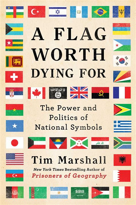 the book of flags flags from around the world and the stories them books a flag worth dying for book by tim marshall official