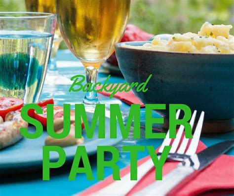 summer parties summer party tips throw a successful backyard party