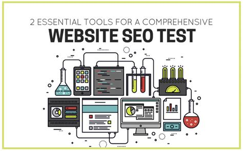 2 essential tools for a comprehensive website seo test