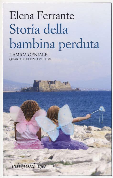 Novel Bambina libro storia della bambina perduta l amica geniale di