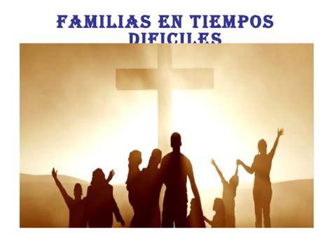 imagenes biblicas de familia familias cristianas en tiempo dif 237 ciles