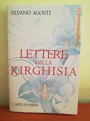 lettere da kirghisia lettere dalla kirghisia silvano agosti recensione