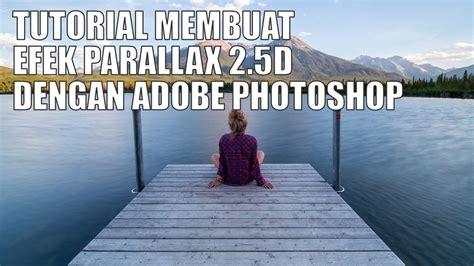 tutorial fotografi desain tutorial cara membuat efek parallax dengan photoshop youtube