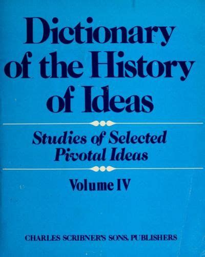 absolute the history of an idea books dictionary of the history of ideas by philip p wiener