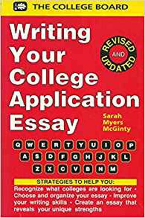 The College Application Essay By Myers Mcginty Writing Your College Application Essay The College