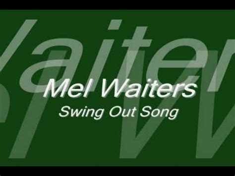swing out music mel waiters swing out song youtube