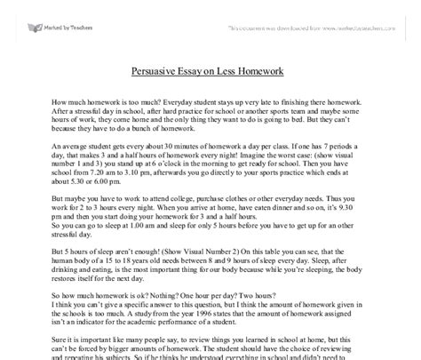 Essay On Why There Should Be Less Homework by Persuasive Essay On Less Homework Education And Teaching Marked By Teachers
