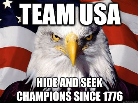 Funny Patriotic Memes - team usa hide and seek chions since 1776 patriotic