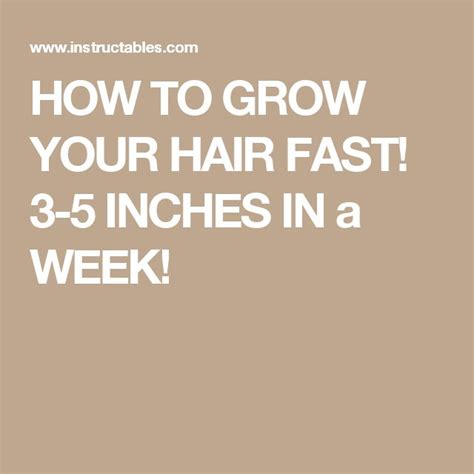how to grow your hair 3 4 inches in a week 27 best hair growth images on pinterest hair growing