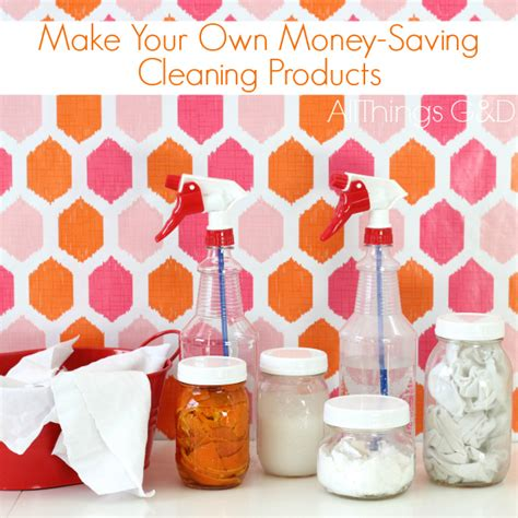 make your own stuff make make your own money saving cleaning products all things g d
