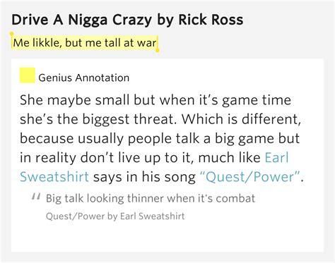 drive me crazy lyrics me likkle but me tall at war drive a nigga crazy lyrics