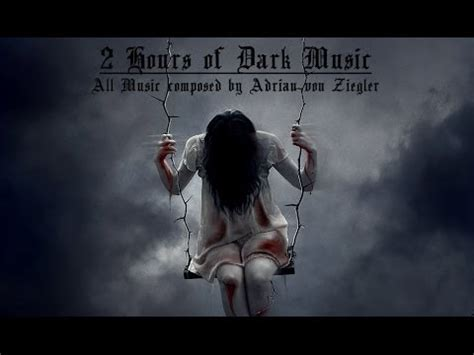 dark swing music 2 hours of dark music by adrian von ziegler youtube