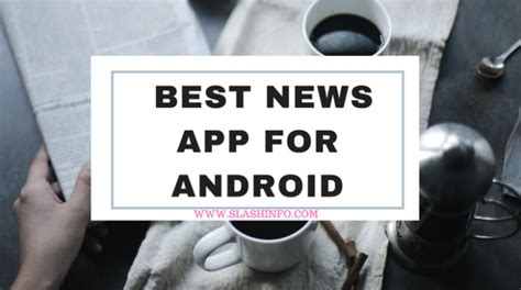 best news apps for android top 5 best news app for android