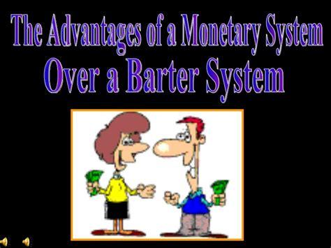 better barter advantages of a monetary system barter