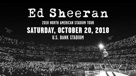 Ed Sheeran Us Bank Tickets | ed sheeran at u s bank stadium ticket information