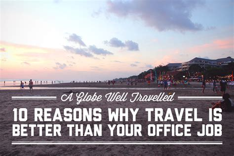 12 Reasons Why Is Better Than Kindle by 10 Reasons Why Travel Is Better Than Your Office A