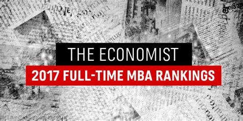 The Economist Mba Rankings 2017 by Mba Rankings The Economist Best Time B Schools