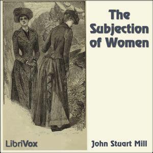 Listen To Subjection Of Women By John Stuart Mill At
