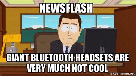 bluetooth meme bluetooth meme 28 images 25 best memes about bluetooth