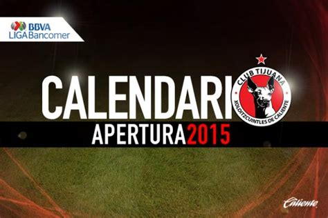 Calendario Xolos 2017 Local Xolos Da A Conocer El Calendario Apertura 2015 La