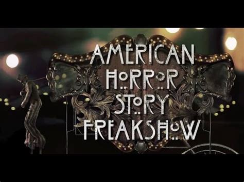 theme song american horror story american horror story freakshow soundtrack theme youtube