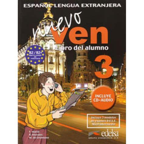 nuevo ven libro del nuevo ven 3 libro del alumno cd edelsa ldd libri it