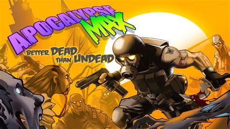 better max apocalypse max better dead than undead universal hd