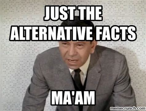 Fact Meme - just the alternative facts