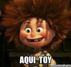 Imagenes Graciosas Aqui Estoy   aqui estoy memes spanish english pinterest memes