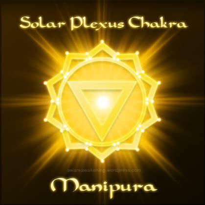 solar plexus chakra the solar plexus chakra manipura aware awakening