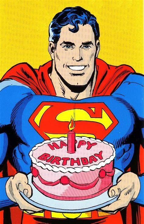 superman happy birthday happy  year  superman happy birthday happy birthday fun