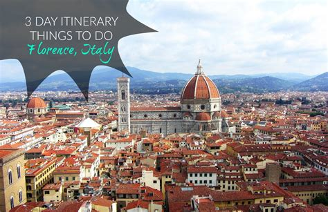 italia firenze 3 days in florence what to do in florence divergent