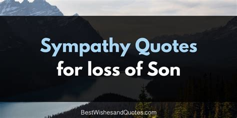 words of comfort for loss of a son pass on your sympathy messages for the loss of a son with