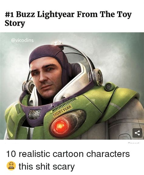 Buzz Lightyear Memes - 1 buzz lightyear from the toy story 10 realistic cartoon