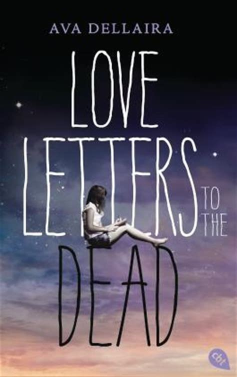 recensione love letters to the dead ava dellaira sweety love letters to the dead von ava dellaira bei lovelybooks