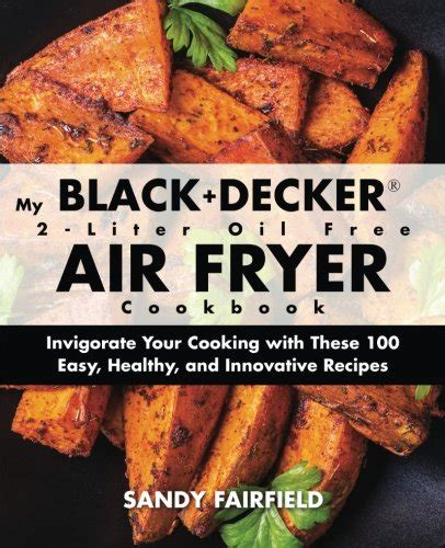 air fry genius 100 new recipes for every air fryer the blue jean chef books black decker purify 2 liter air fryer black stainless