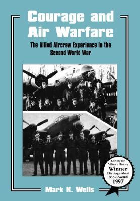 10 seconds of courage books courage and air warfare the allied aircrew experience in