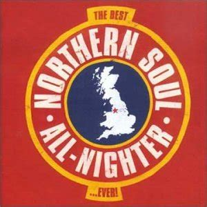 best northern soul the best northern soul all nighter co uk