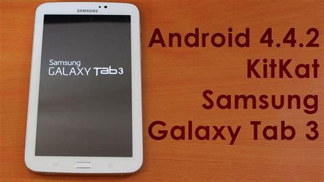 Samsung Tab 3 Kitkat install android 4 4 kitkat on samsung galaxy tab 3 sm