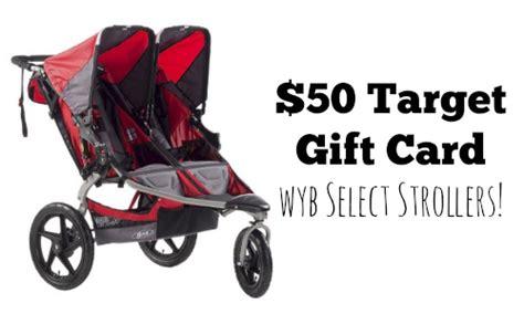 Target Buy 50 Get 10 Gift Card - target stroller deal bob britax phil ted more southern savers