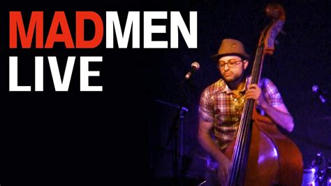 themes watch live mad men theme song adam ben ezra live youtube