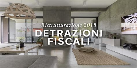 detrazioni fiscali casa detrazioni fiscali ristrutturazione 2018 ecobonus e