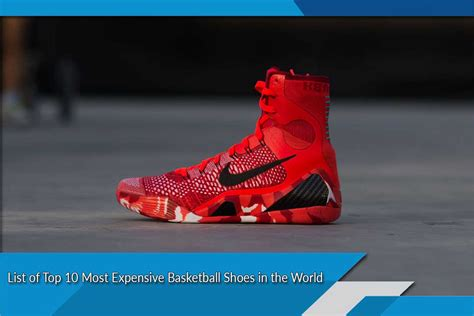 the best basketball shoes in the world most expensive basketball shoes in the world top ten