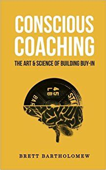 conscious coaching the and science of building buy in books conscious coaching the and science of building buy in
